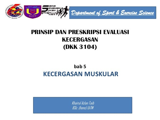 Department of Sport & Exercise SciencePRINSIP DAN PRESKRIPSI EVALUASI          KECERGASAN          (DKK 3104)             ...