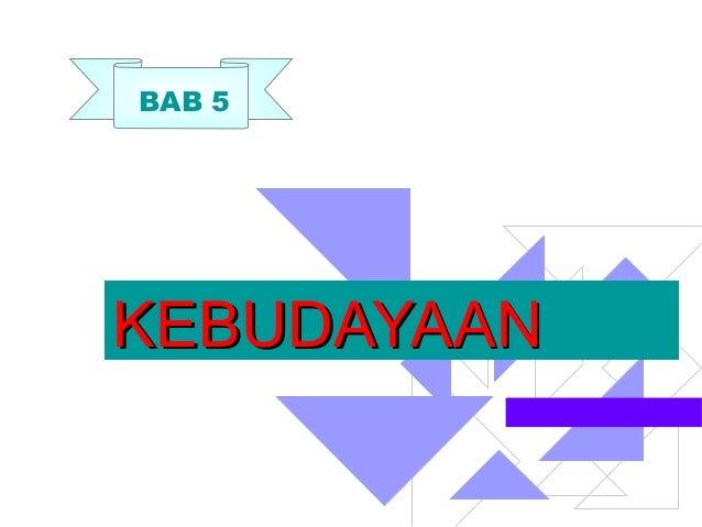 BAB 5  KEBUDAYAAN