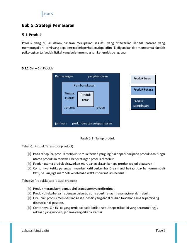 Bab 5 zaharah binti yatin Page 1 Bab 5 :Strategi Pemasaran 5.1 Produk Produk yang dijual dalam pasaran merupakan sesuatu y...