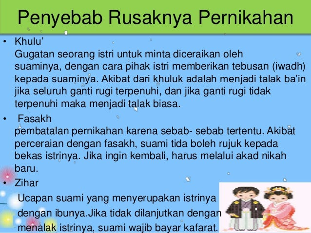 Iddah• Ikatan pernikahan antara suami-istri dinyatakan habis baik di  waktu hidupnya (yakni bercerai) maupun meninggal sal...