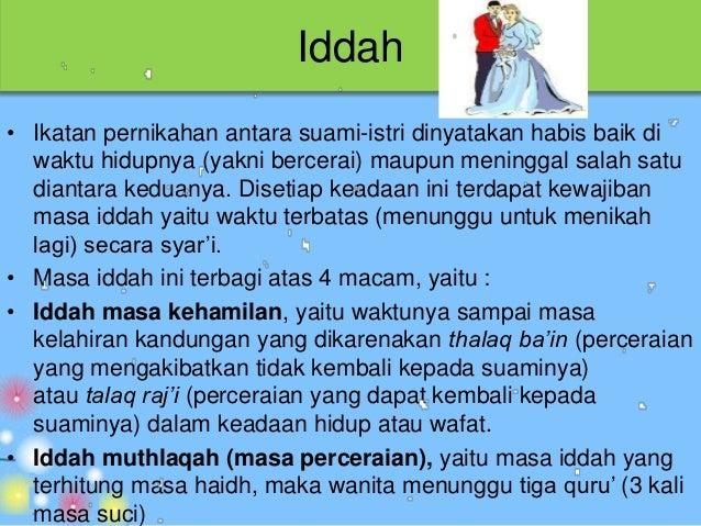 Iddah• Perempuan yang tidak terkena haidh, yakni ada dua jenis  perempuan yaitu perempuan usia dini yang tidak/belum terke...