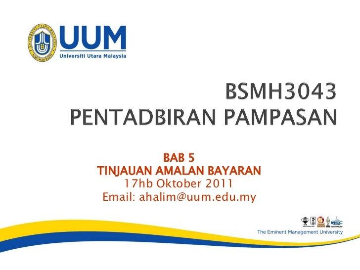 BAB 5TINJAUAN AMALAN BAYARAN    17hb Oktober 2011 Email: ahalim@uum.edu.my