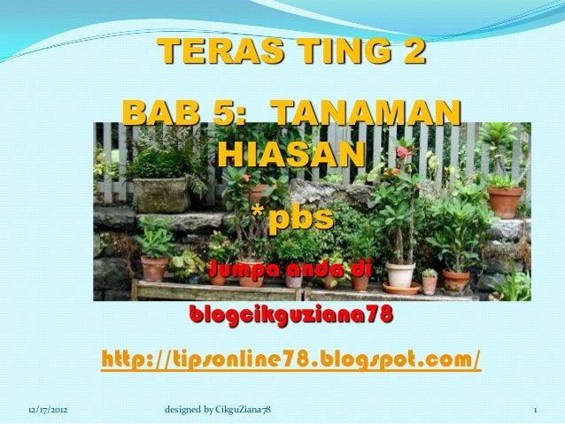 TERAS TING 2              BAB 5: TANAMAN                  HIASAN                                    *pbs                  ...
