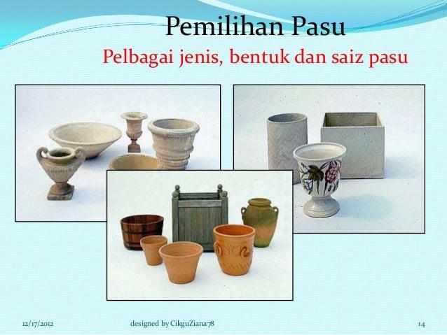 Pemilihan Pasu             Pelbagai jenis, bentuk dan saiz pasu12/17/2012      designed by CikguZiana78            14