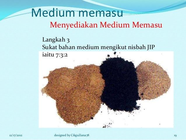 Medium memasu                Menyediakan Medium Memasu              Langkah 3              Sukat bahan medium mengikut nis...