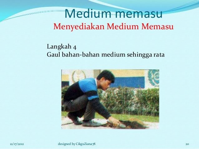 Medium memasu               Menyediakan Medium Memasu             Langkah 4             Gaul bahan-bahan medium sehingga r...