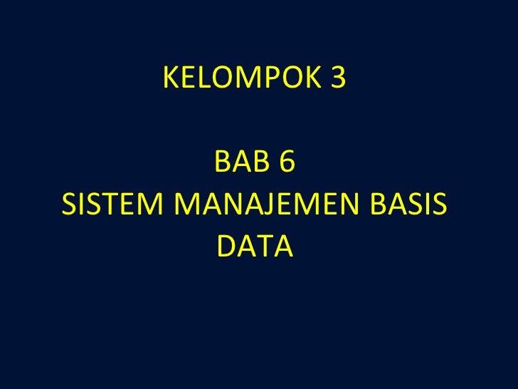 KELOMPOK 3 BAB 6 SISTEM MANAJEMEN BASIS DATA