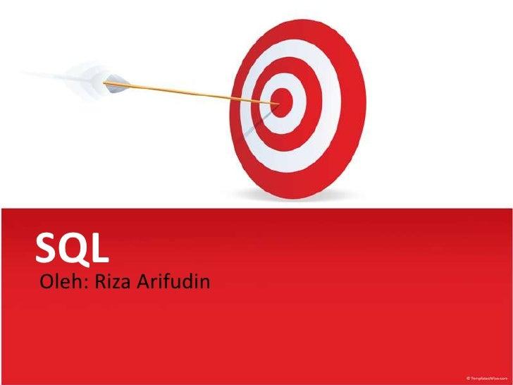 SQLOleh: Riza Arifudin
