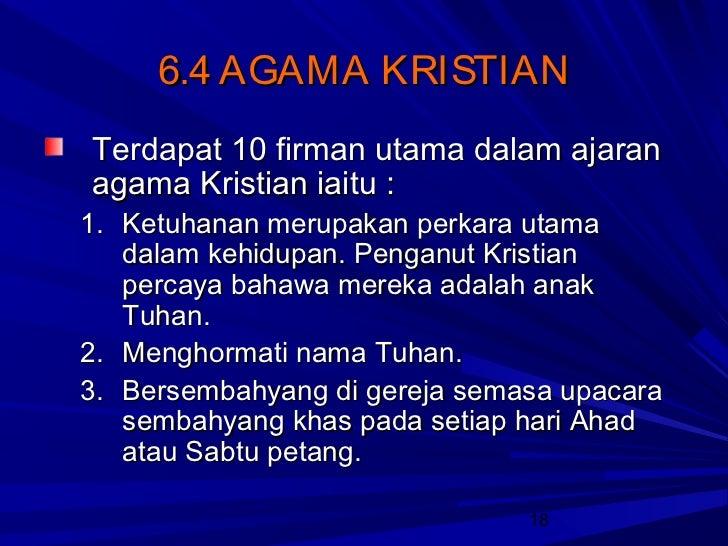 6.4 AGAMA KRISTIANTerdapat 10 firman utama dalam ajaranagama Kristian iaitu :1. Ketuhanan merupakan perkara utama   dalam ...