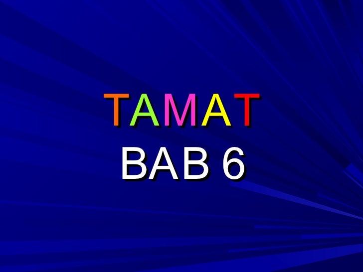 TA M A T BAB 6
