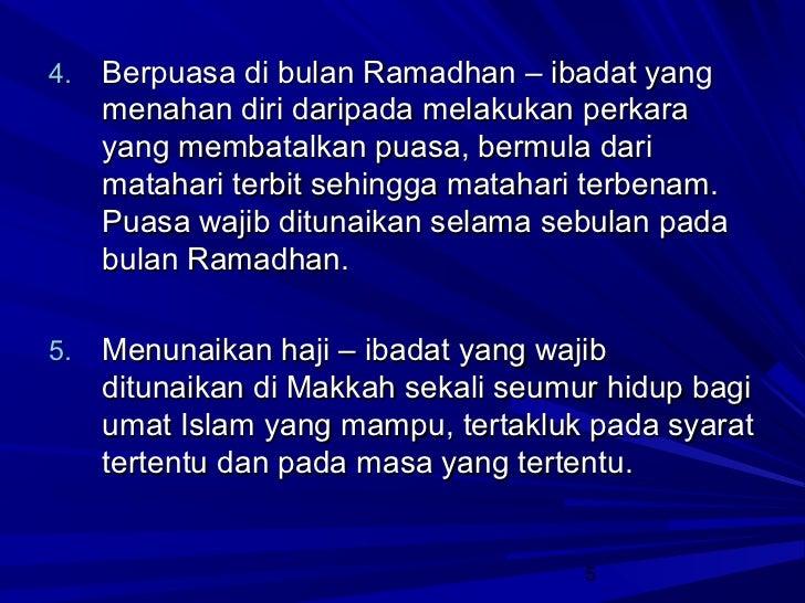 4.   Berpuasa di bulan Ramadhan – ibadat yang     menahan diri daripada melakukan perkara     yang membatalkan puasa, berm...