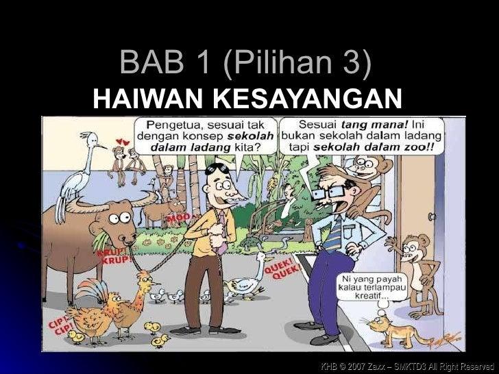 BAB 1 (Pilihan 3) HAIWAN KESAYANGAN