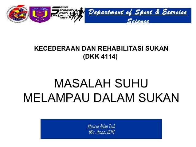 Department of Sport & Exercise                         Science KECEDERAAN DAN REHABILITASI SUKAN            (DKK 4114)    ...