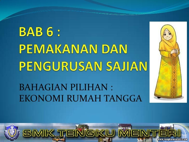 BAB 6 : PEMAKANAN DAN PENGURUSAN SAJIAN<br />BAHAGIAN PILIHAN :                                                   EKONOMI ...