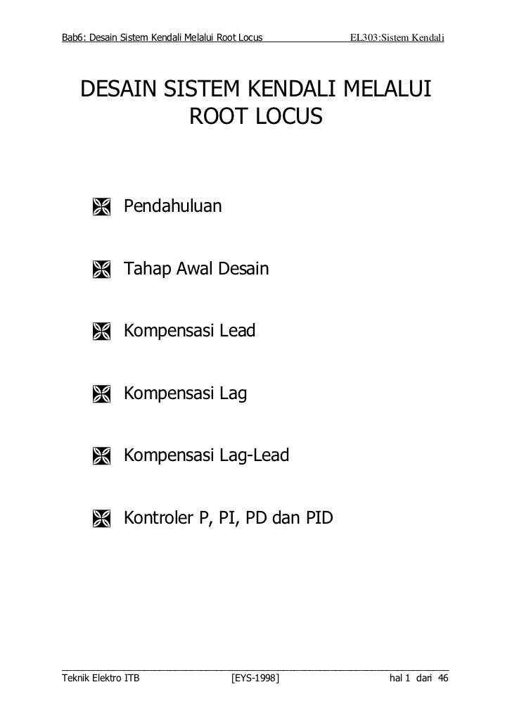 Bab6: Desain Sistem Kendali Melalui Root Locus           EL303:Sistem Kendali    DESAIN SISTEM KENDALI MELALUI            ...