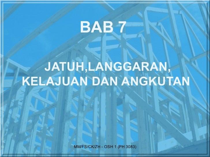 BAB 7   JATUH,LANGGARAN,KELAJUAN DAN ANGKUTAN      MM/FS/CK/ZH - OSH 1 (PH 3083)