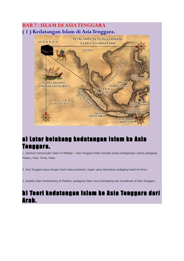 BAB 7 : ISLAM DI ASIA TENGGARA( 1 ) Kedatangan Islam di Asia Tenggara.a) Latar belakang kedatangan Islam ke AsiaTenggara.1...