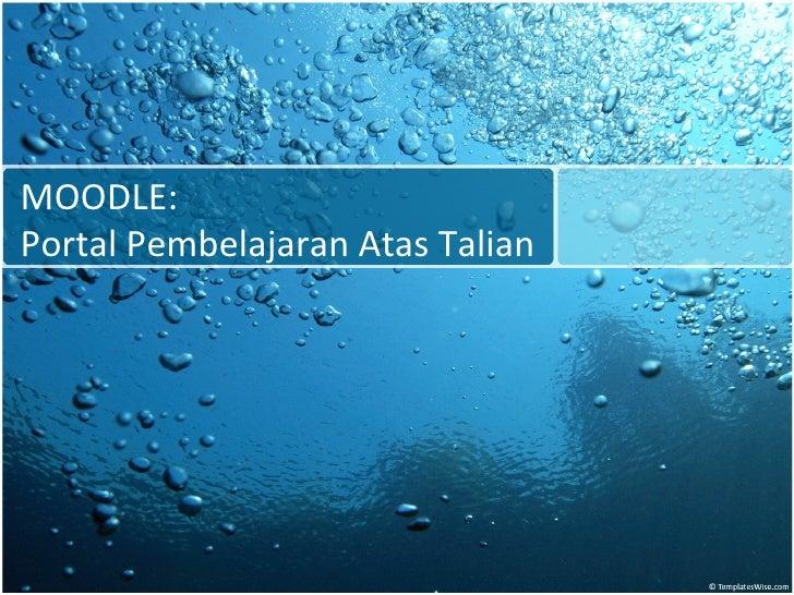 MOODLE:Portal Pembelajaran Atas Talian