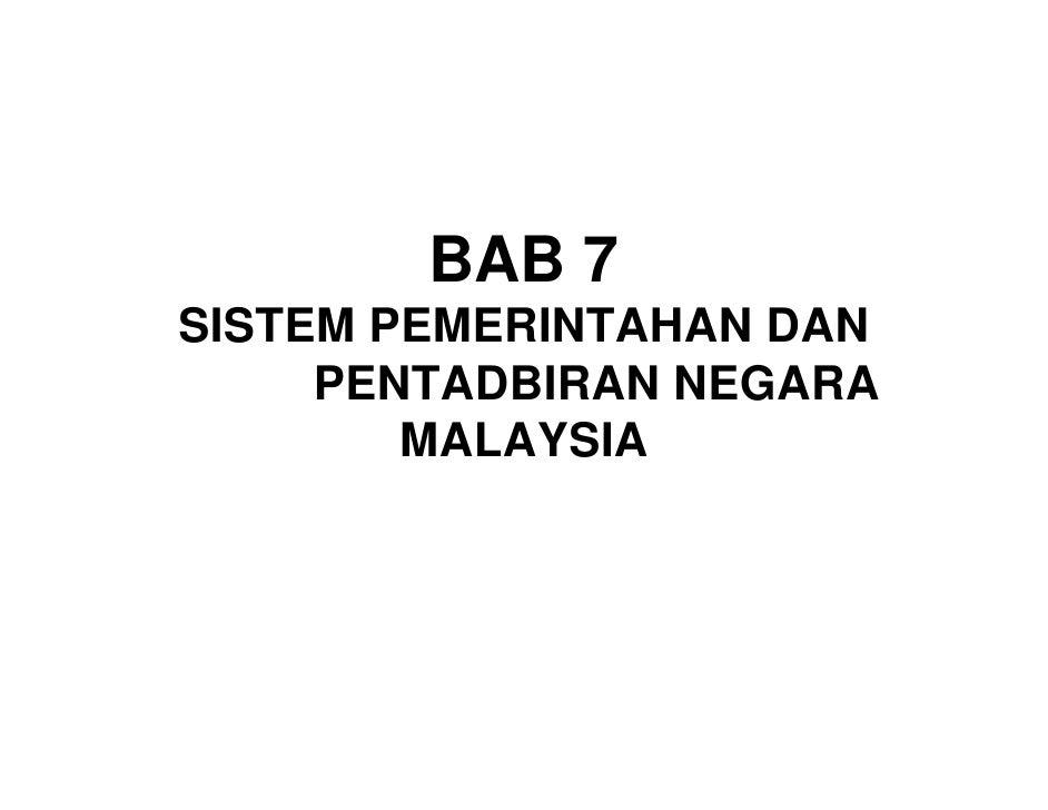BAB 7SISTEM PEMERINTAHAN DAN     PENTADBIRAN NEGARA        MALAYSIA