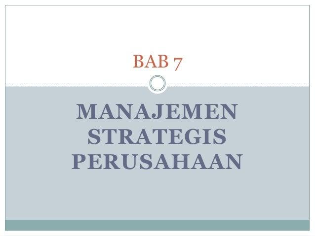 MANAJEMEN STRATEGIS PERUSAHAAN BAB 7