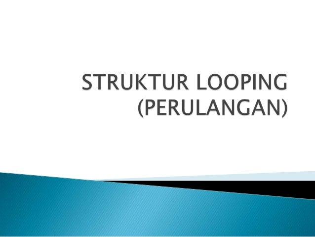  sequence/berurutan branching/percabangan looping/berulang.