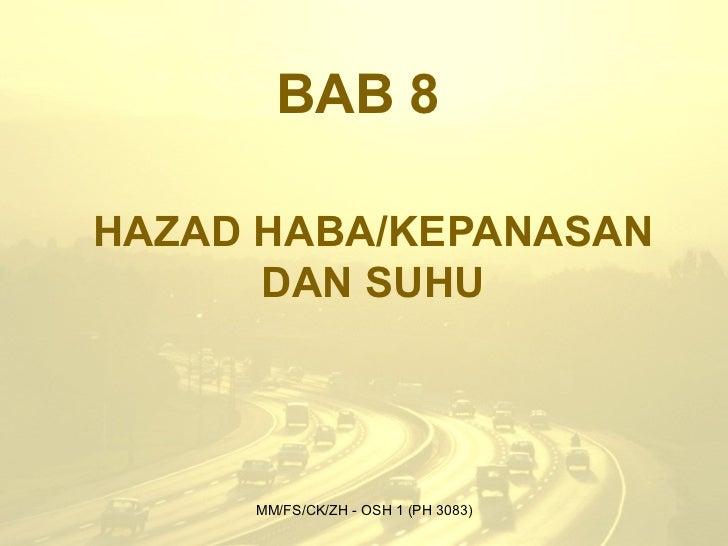 BAB 8HAZAD HABA/KEPANASAN      DAN SUHU     MM/FS/CK/ZH - OSH 1 (PH 3083)