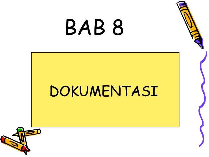 BAB 8DOKUMENTASI