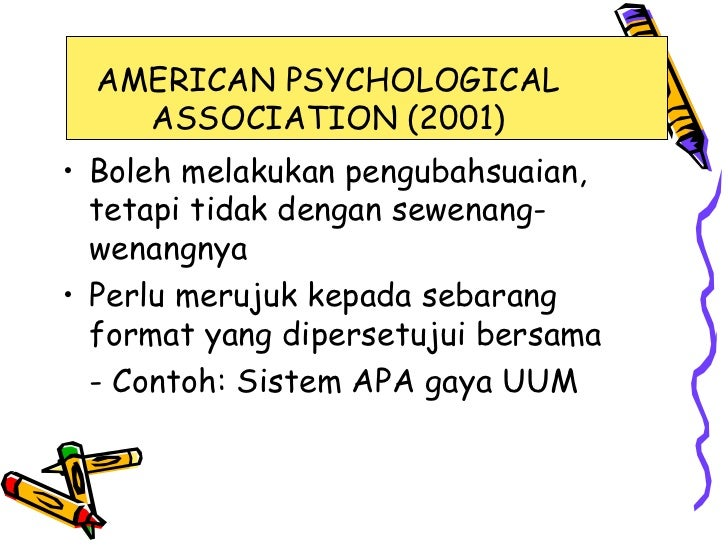 AMERICAN PSYCHOLOGICAL    ASSOCIATION (2001)• Boleh melakukan pengubahsuaian,  tetapi tidak dengan sewenang-  wenangnya• P...