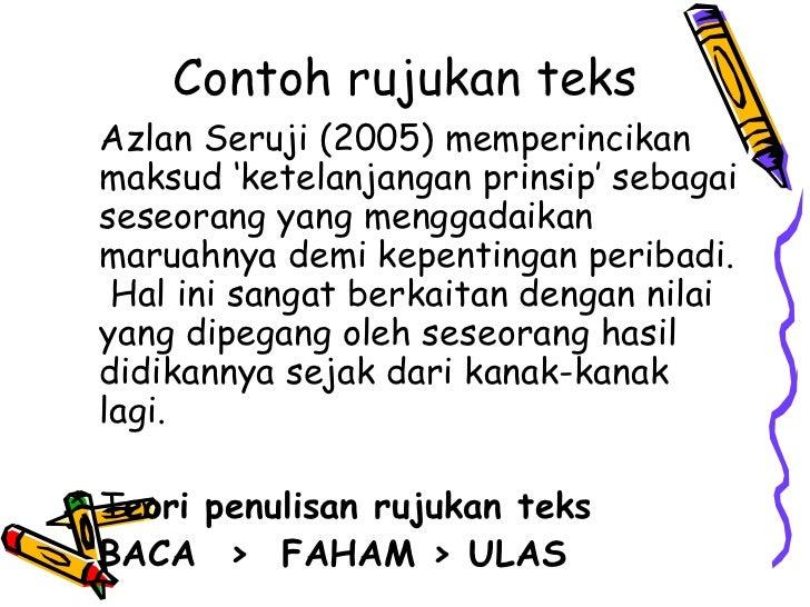Contoh rujukan teks Azlan Seruji (2005) memperincikan maksud 'ketelanjangan prinsip' sebagai seseorang yang menggadaikan m...