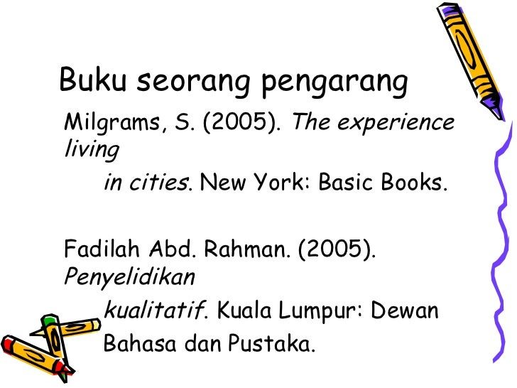 Buku seorang pengarangMilgrams, S. (2005). The experienceliving     in cities. New York: Basic Books.Fadilah Abd. Rahman. ...