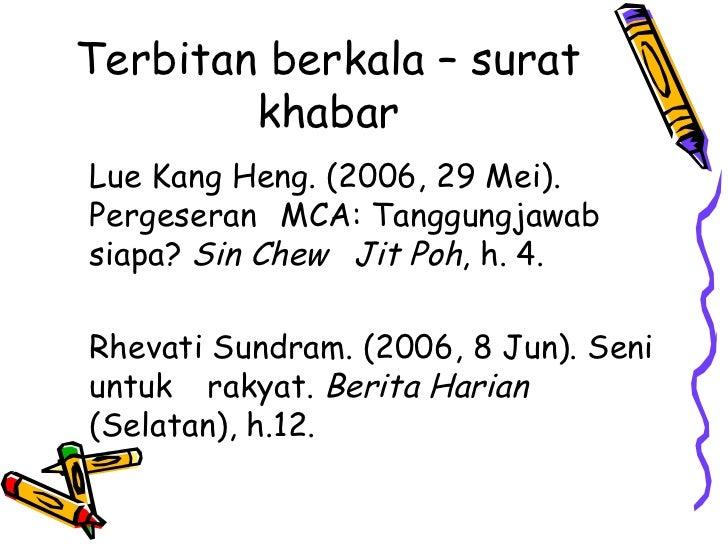Terbitan berkala – surat        khabarLue Kang Heng. (2006, 29 Mei).Pergeseran MCA: Tanggungjawabsiapa? Sin Chew Jit Poh, ...