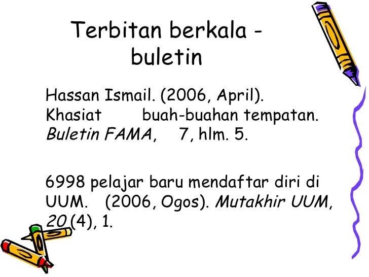 Terbitan berkala -       buletinHassan Ismail. (2006, April).Khasiat    buah-buahan tempatan.Buletin FAMA, 7, hlm. 5.6998 ...