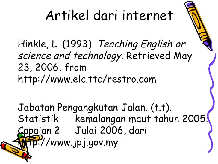 Artikel dari internetHinkle, L. (1993). Teaching English orscience and technology. Retrieved May23, 2006, fromhttp://www.e...