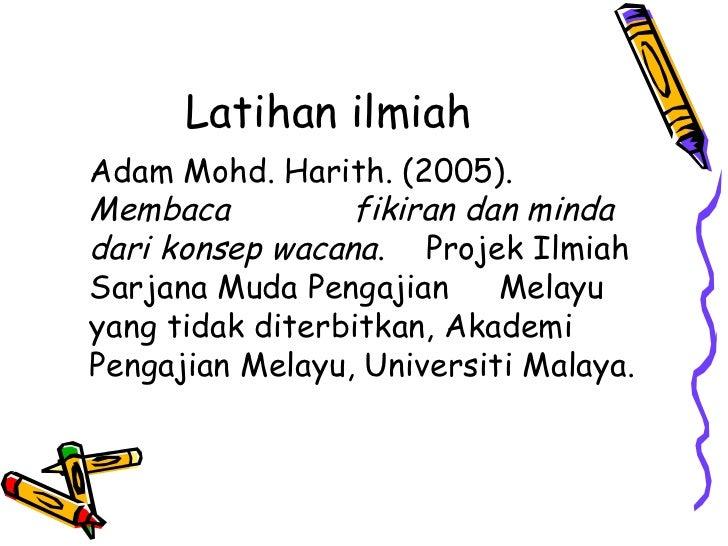 Latihan ilmiahAdam Mohd. Harith. (2005).Membaca          fikiran dan mindadari konsep wacana. Projek IlmiahSarjana Muda Pe...