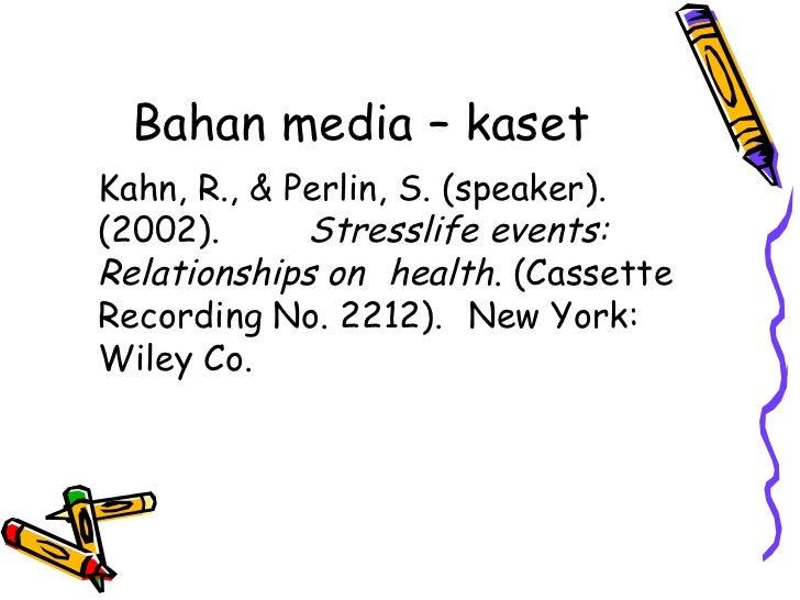 Bahan media – kasetKahn, R., & Perlin, S. (speaker).(2002).      Stresslife events:Relationships on health. (CassetteRecor...