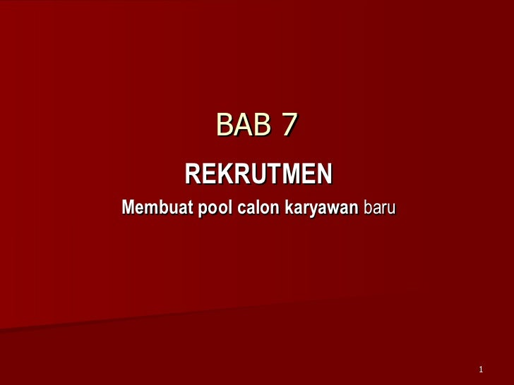 BAB 7 REKRUTMEN Membuat pool calon karyawan  baru