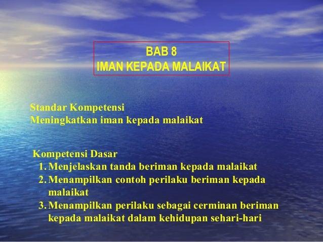 BAB 8            IMAN KEPADA MALAIKATStandar KompetensiMeningkatkan iman kepada malaikatKompetensi Dasar 1. Menjelaskan ta...