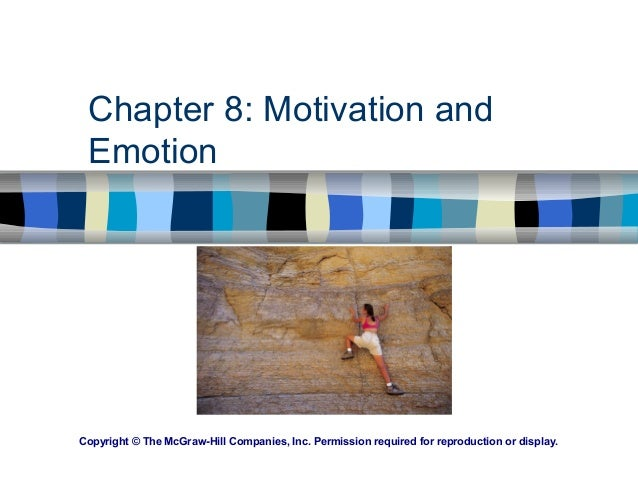 Chapter 8: Motivation and Emotion Copyright © The McGraw-Hill Companies, Inc. Permission required for reproduction or disp...