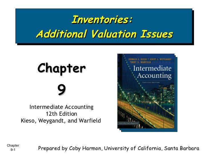 Inventories:  Additional Valuation Issues Chapter  9 Intermediate Accounting 12th Edition Kieso, Weygandt, and Warfield   ...