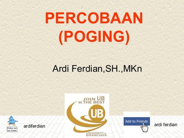 PERCOBAAN(POGING)Ardi Ferdian,SH.,MKnardiferdian ardi ferdian