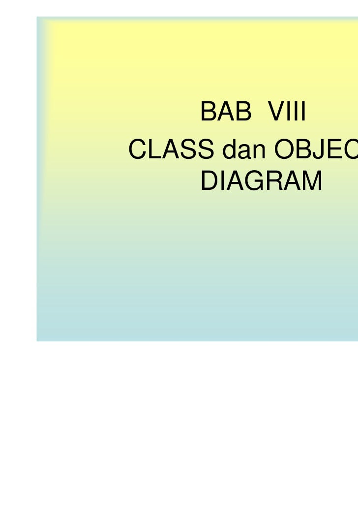 BAB VIIICLASS dan OBJECT    DIAGRAM