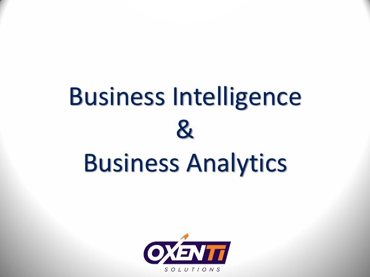 Business Intelligence          & Business Analytics