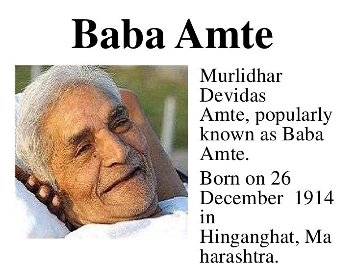 social worker baba amte Dr murlidhar devidas amte affectionately known as baba amte, was an indian social worker & social activist he used to work for the rehabilitation.