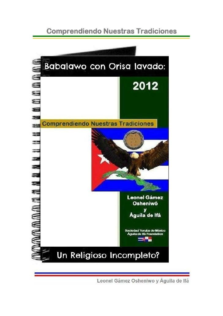 © 2012-BIBLIOTECAS SOCIEDAD YORUBA DE MEXICO Y AGUILADE IFA FOUNDATION- EJEMPLAR GRATUITO-Babalawo con Orisha Lavado: ¿Un ...
