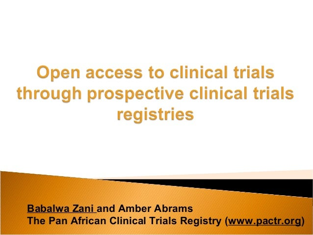Babalwa Zani and Amber Abrams The Pan African Clinical Trials Registry (www.pactr.org)