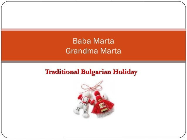 Baba Marta      Grandma MartaTraditional Bulgarian Holiday