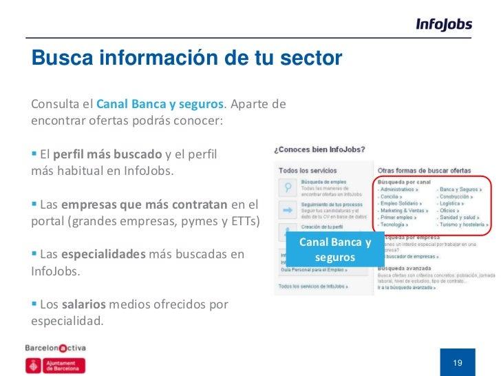 Busca información de tu sectorConsulta el Canal Banca y seguros. Aparte deencontrar ofertas podrás conocer: El perfil más...