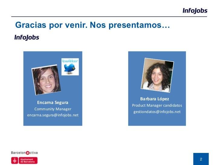 Gracias por venir. Nos presentamos…                                    Barbara López       Encarna Segura                 ...