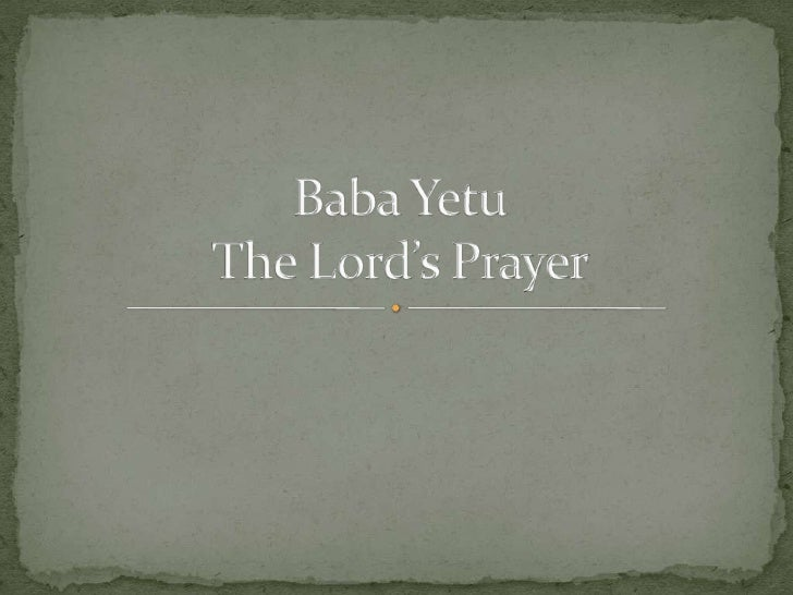 Baba YetuThe Lord's Prayer<br />