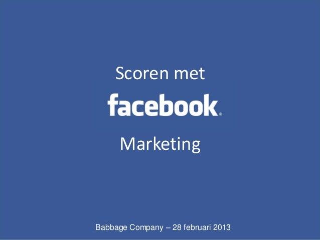 Scoren met      MarketingBabbage Company – 28 februari 2013